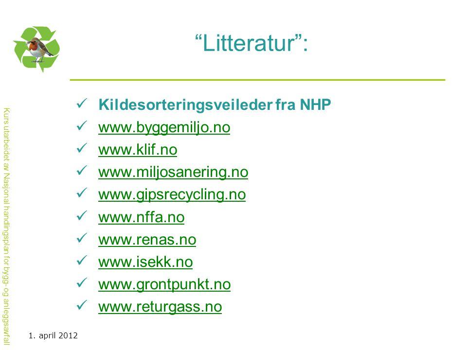 Litteratur : Kildesorteringsveileder fra NHP www.byggemiljo.no