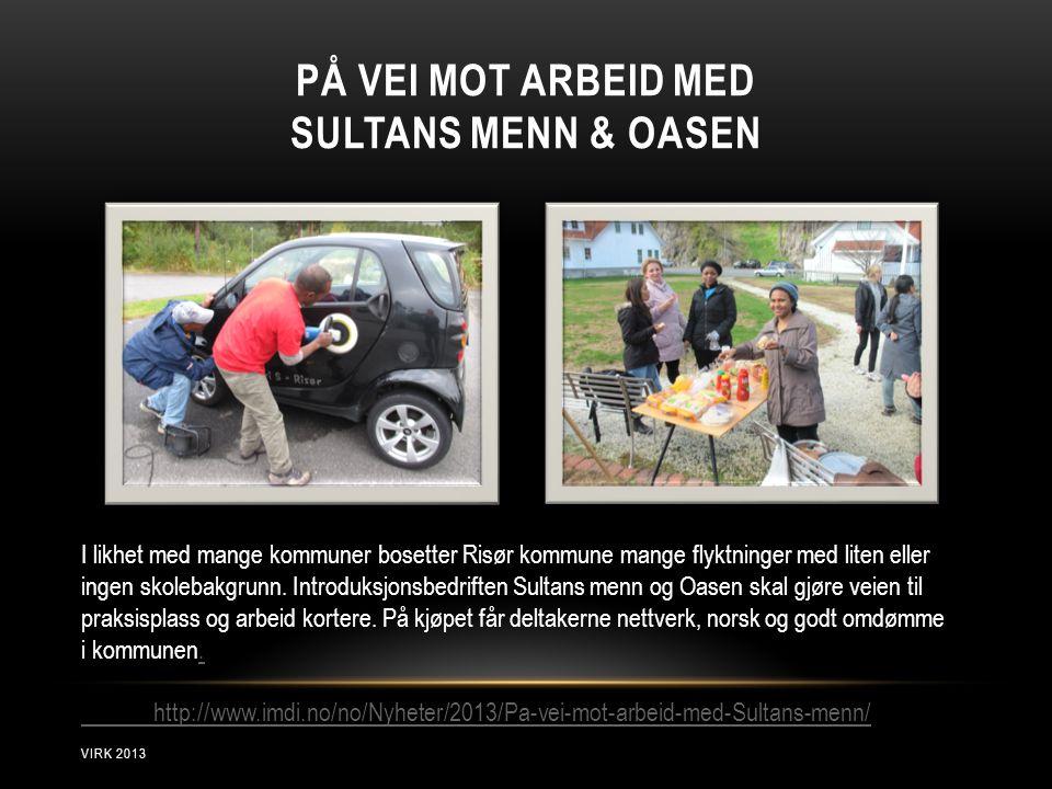 På vei mot arbeid med Sultans menn & oasen