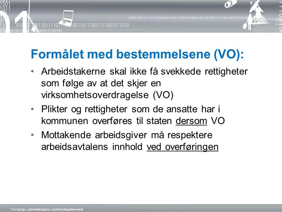 Formålet med bestemmelsene (VO):