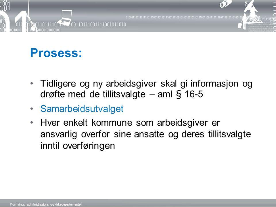 Prosess: Tidligere og ny arbeidsgiver skal gi informasjon og drøfte med de tillitsvalgte – aml § 16-5.