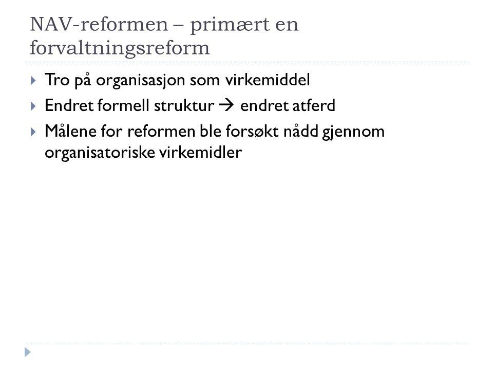 NAV-reformen – primært en forvaltningsreform