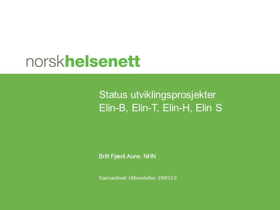 Status utviklingsprosjekter Elin-B, Elin-T, Elin-H, Elin S