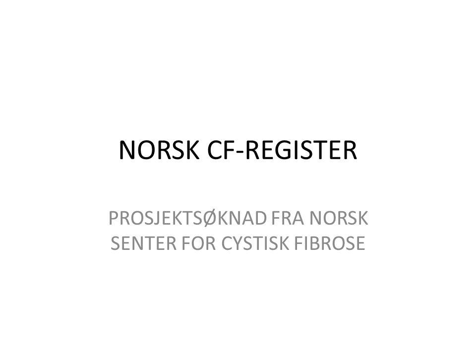 PROSJEKTSØKNAD FRA NORSK SENTER FOR CYSTISK FIBROSE