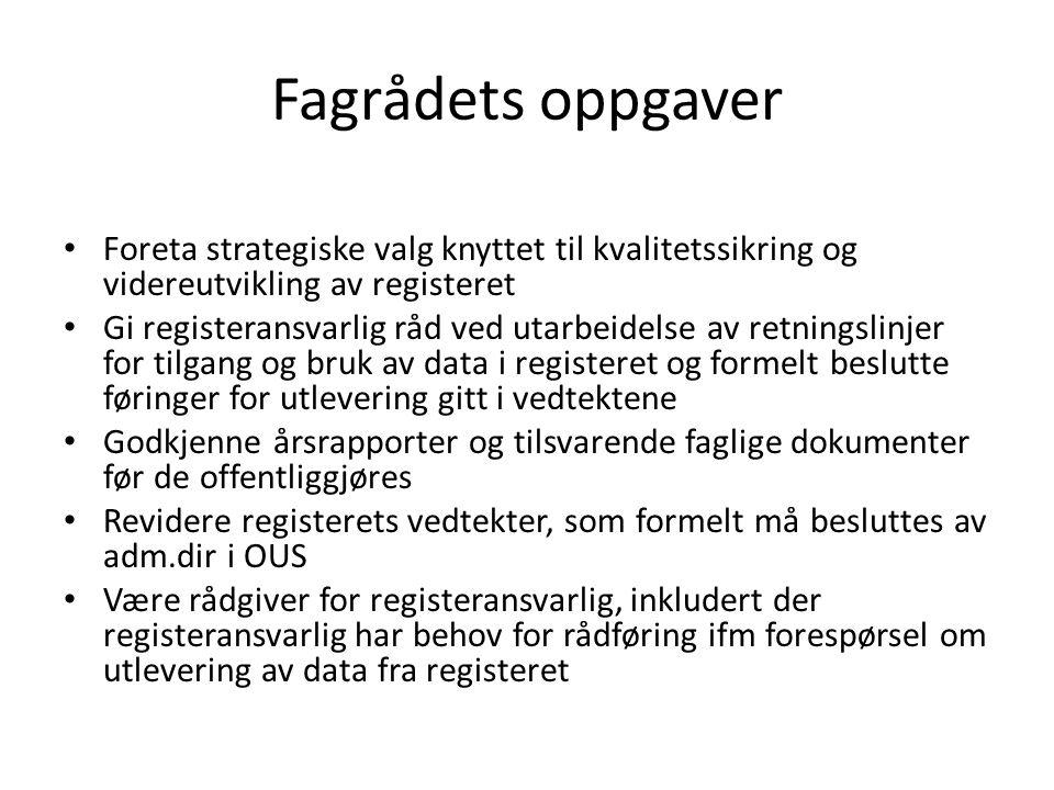 Fagrådets oppgaver Foreta strategiske valg knyttet til kvalitetssikring og videreutvikling av registeret.