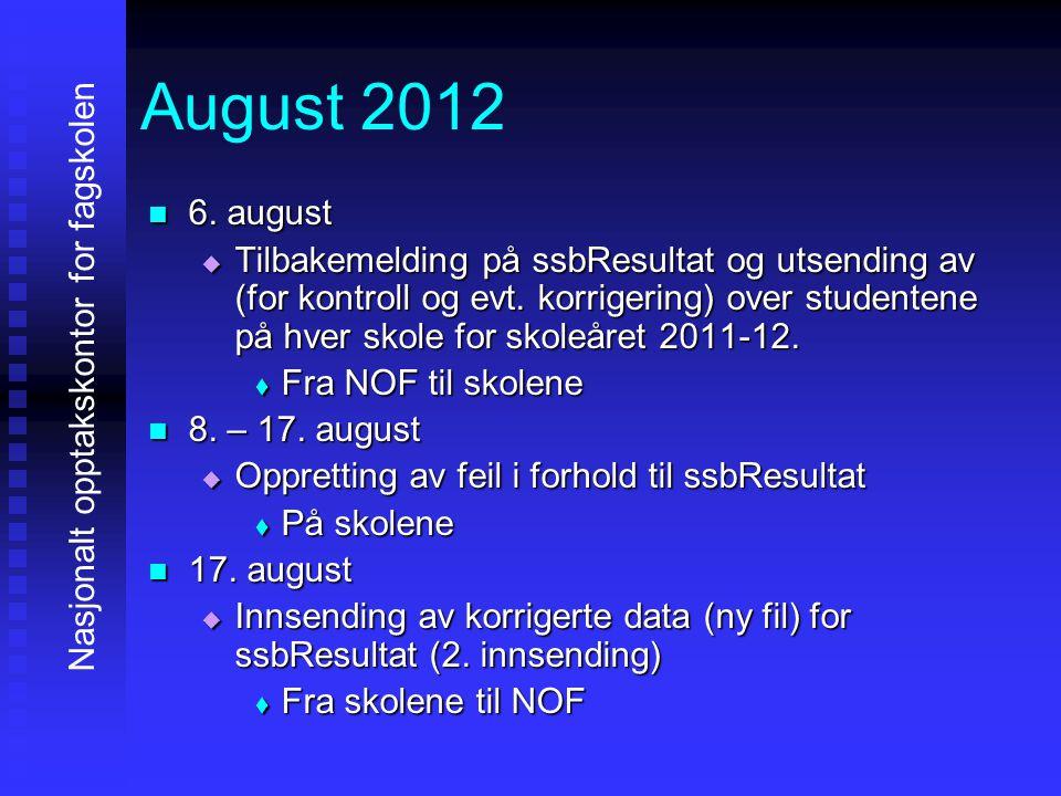 August 2012 6. august Nasjonalt opptakskontor for fagskolen