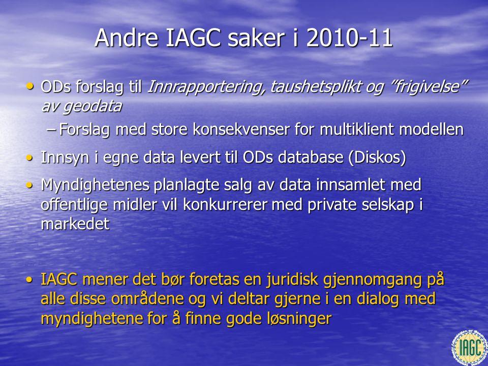 Andre IAGC saker i 2010-11 ODs forslag til Innrapportering, taushetsplikt og frigivelse av geodata.