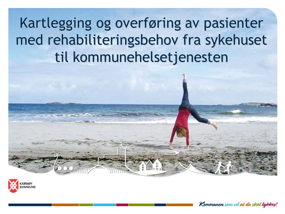 Kartlegging og overføring av pasienter med rehabiliteringsbehov fra sykehuset til kommunehelsetjenesten