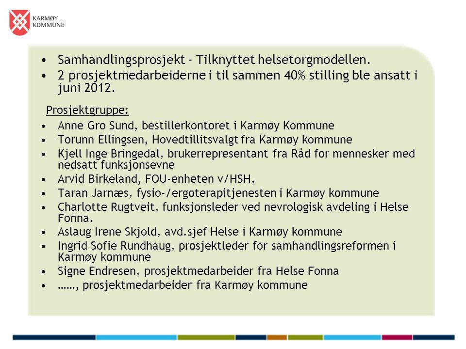 Prosjektgruppe: Samhandlingsprosjekt - Tilknyttet helsetorgmodellen.