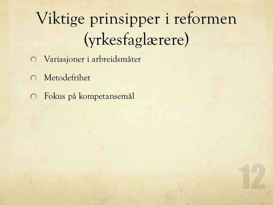 Viktige prinsipper i reformen (yrkesfaglærere)