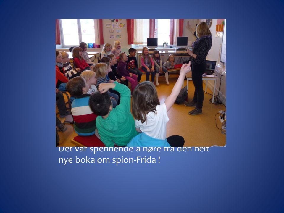 Det var spennende å høre fra den helt nye boka om spion-Frida !