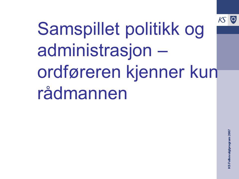 Samspillet politikk og administrasjon – ordføreren kjenner kun rådmannen