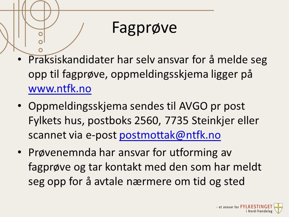Fagprøve Praksiskandidater har selv ansvar for å melde seg opp til fagprøve, oppmeldingsskjema ligger på www.ntfk.no.