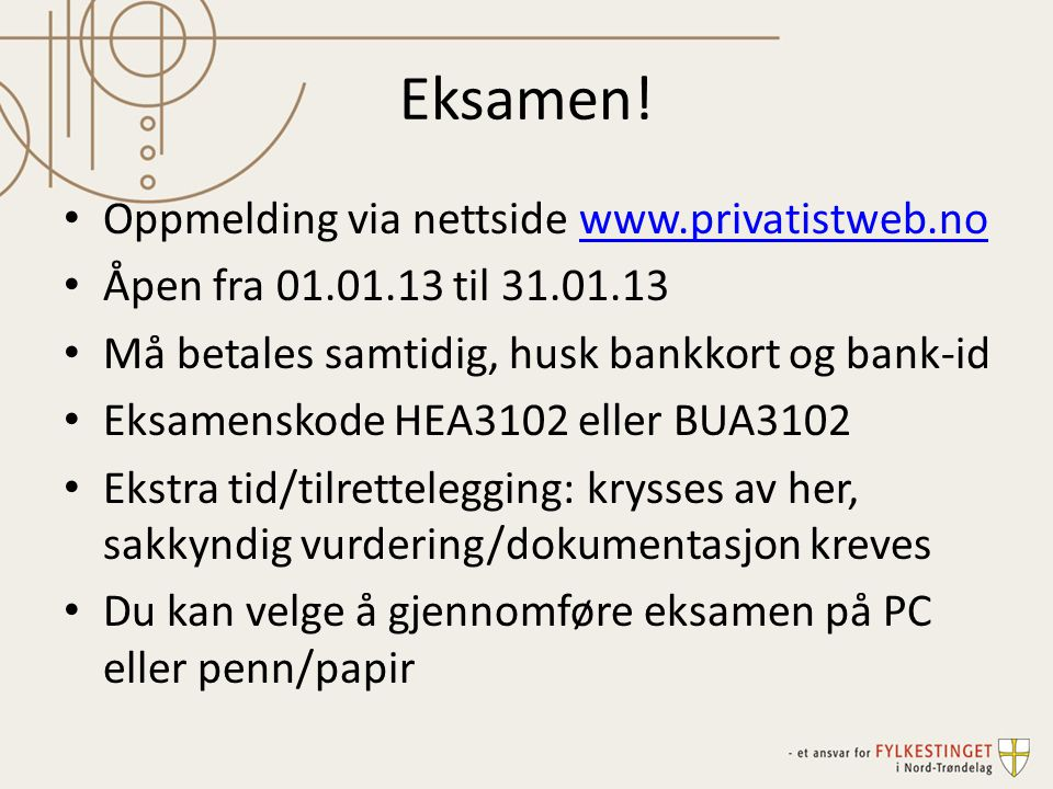 Eksamen! Oppmelding via nettside www.privatistweb.no