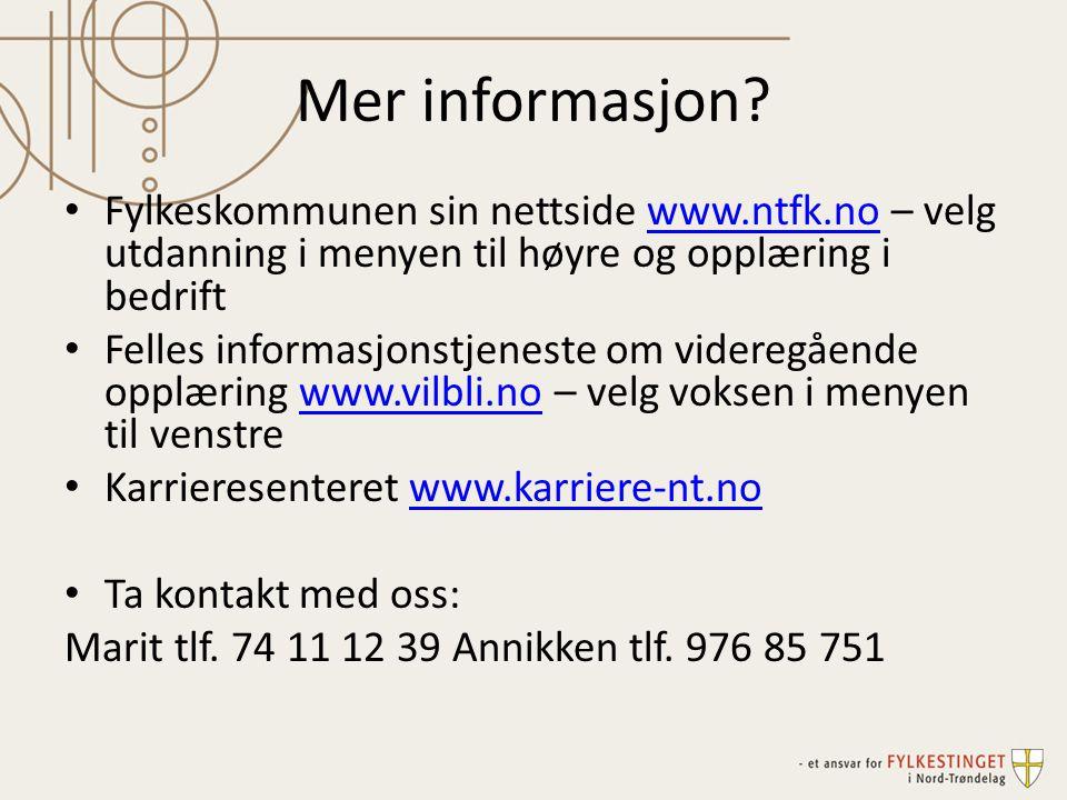 Mer informasjon Fylkeskommunen sin nettside www.ntfk.no – velg utdanning i menyen til høyre og opplæring i bedrift.