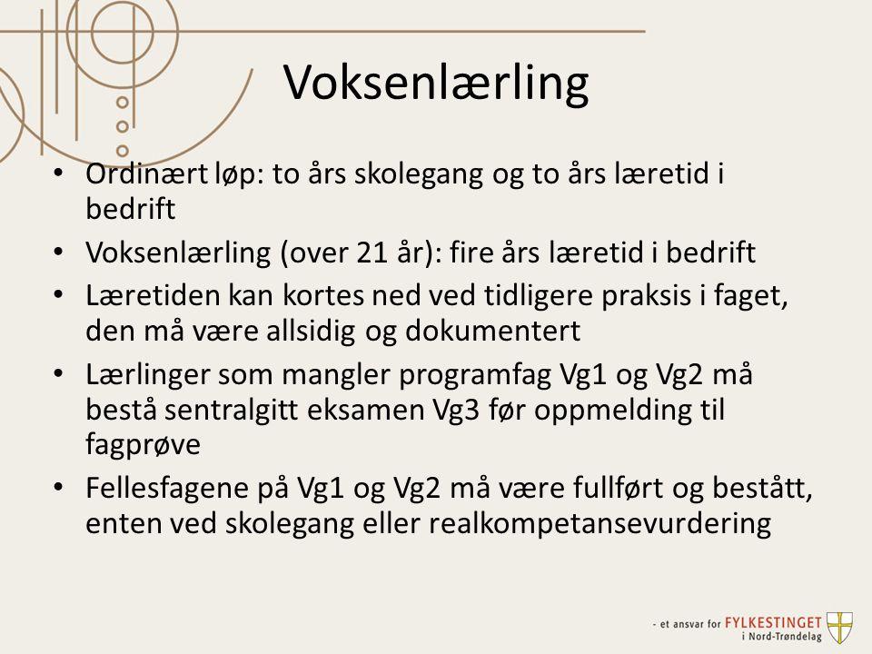 Voksenlærling Ordinært løp: to års skolegang og to års læretid i bedrift. Voksenlærling (over 21 år): fire års læretid i bedrift.