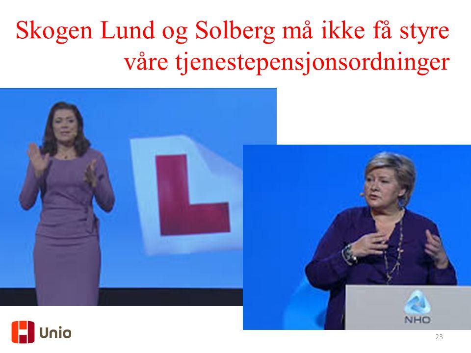 Skogen Lund og Solberg må ikke få styre våre tjenestepensjonsordninger
