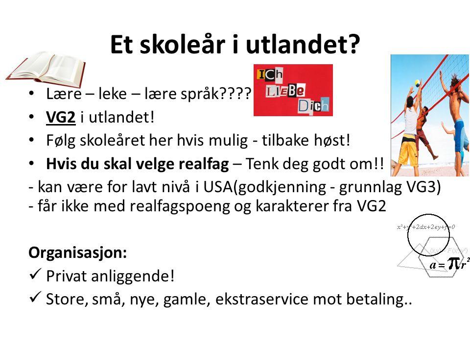 Et skoleår i utlandet Lære – leke – lære språk VG2 i utlandet!