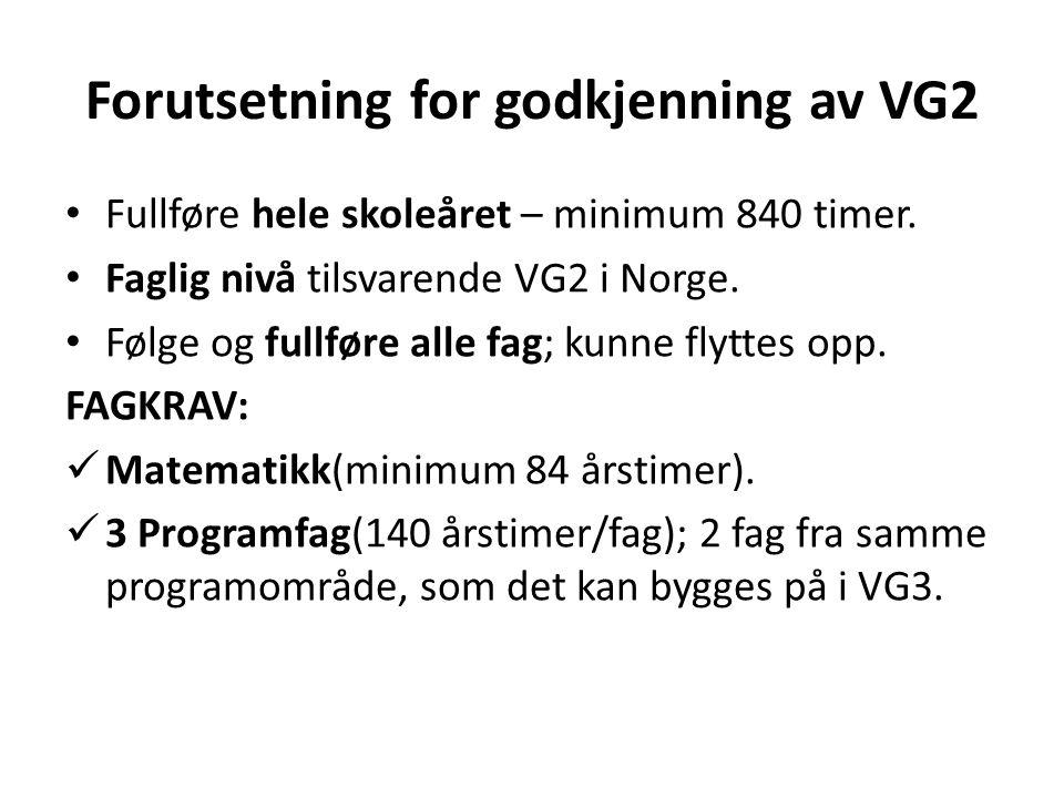Forutsetning for godkjenning av VG2
