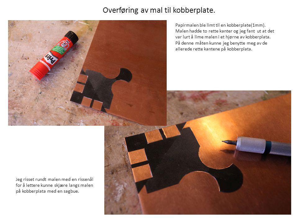 Overføring av mal til kobberplate.