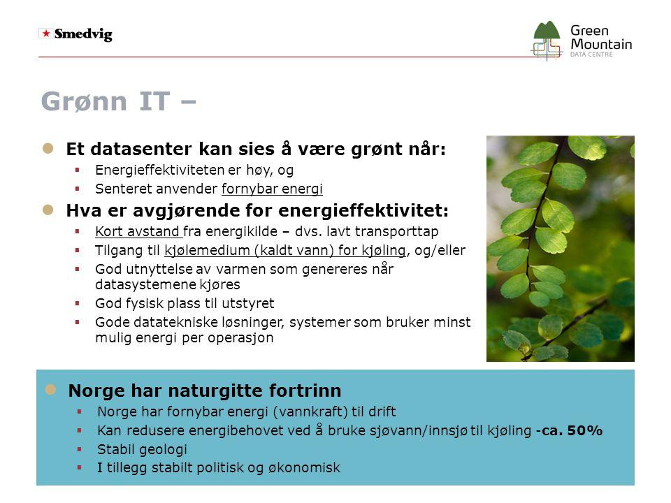 Grønn IT – Et datasenter kan sies å være grønt når:
