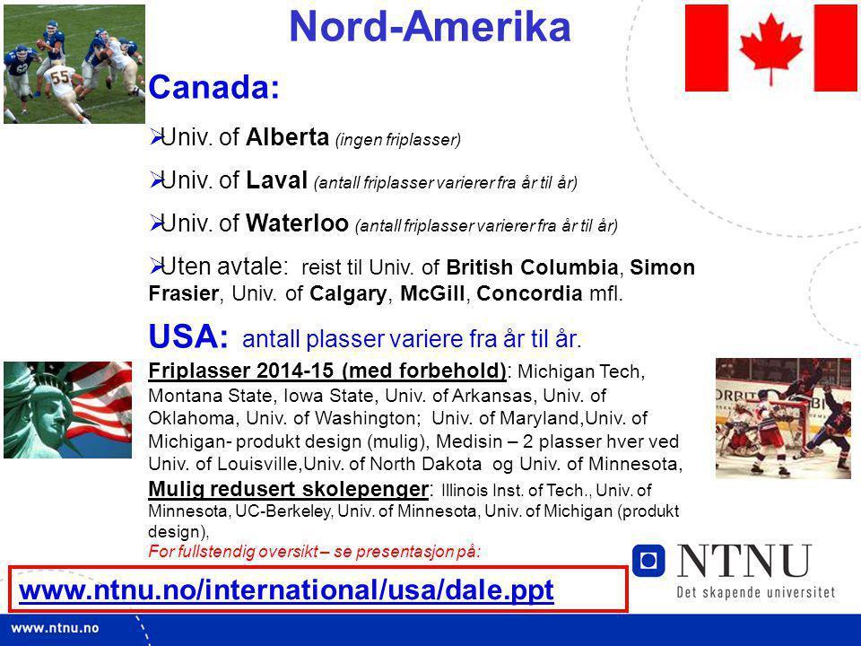 Nord-Amerika Canada: Univ. of Alberta (ingen friplasser) Univ. of Laval (antall friplasser varierer fra år til år)