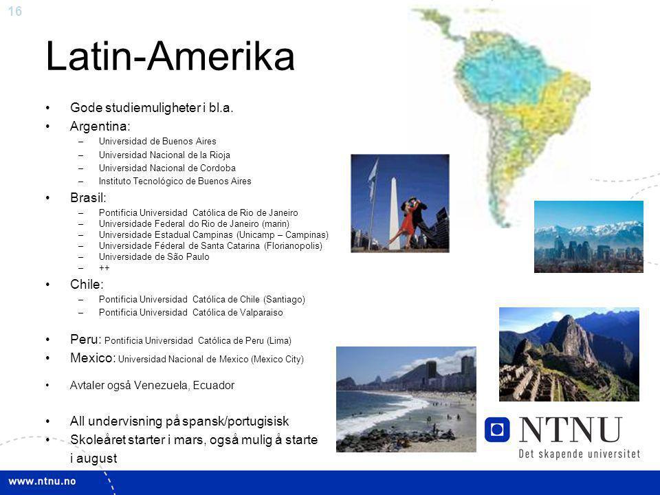 Latin-Amerika Gode studiemuligheter i bl.a. Argentina: Brasil: Chile: