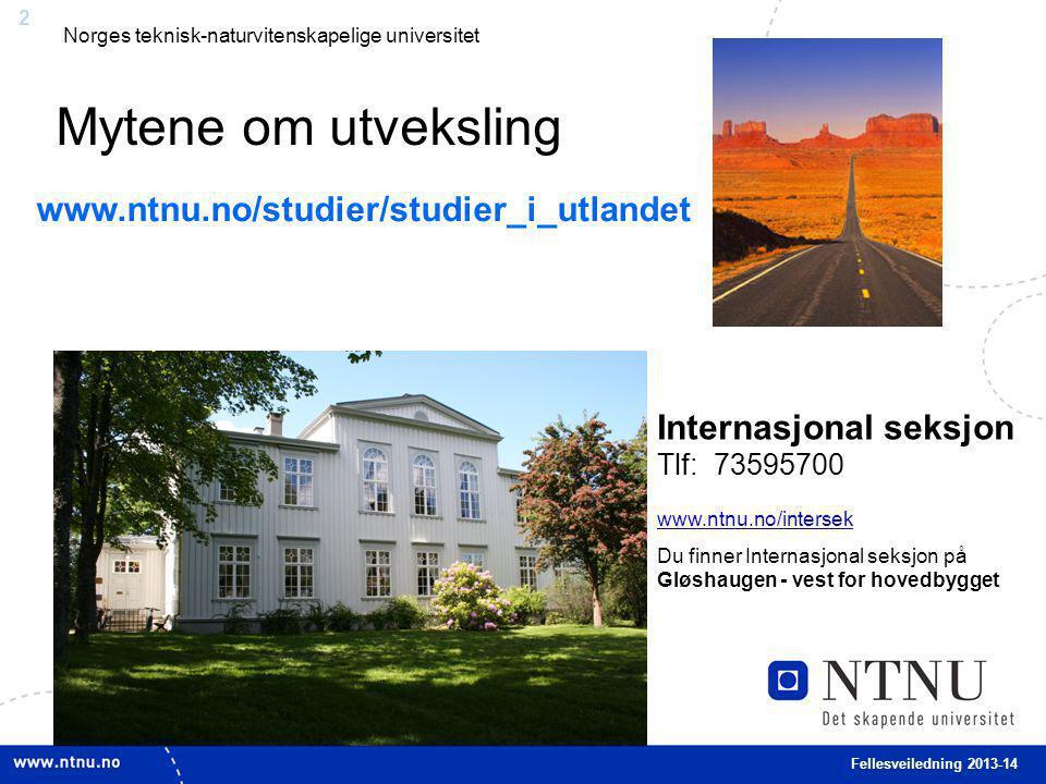 Mytene om utveksling www.ntnu.no/studier/studier_i_utlandet