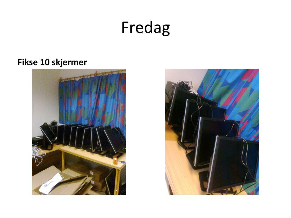 Fredag Fikse 10 skjermer