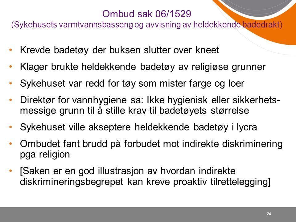 Ombud sak 06/1529 (Sykehusets varmtvannsbasseng og avvisning av heldekkende badedrakt)