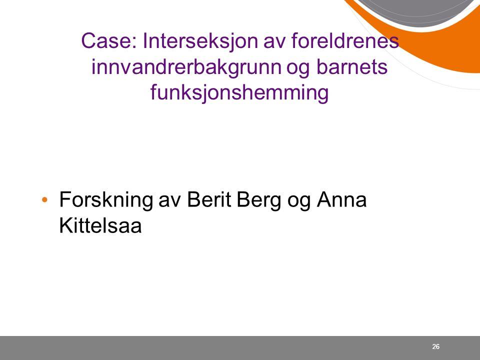 Forskning av Berit Berg og Anna Kittelsaa