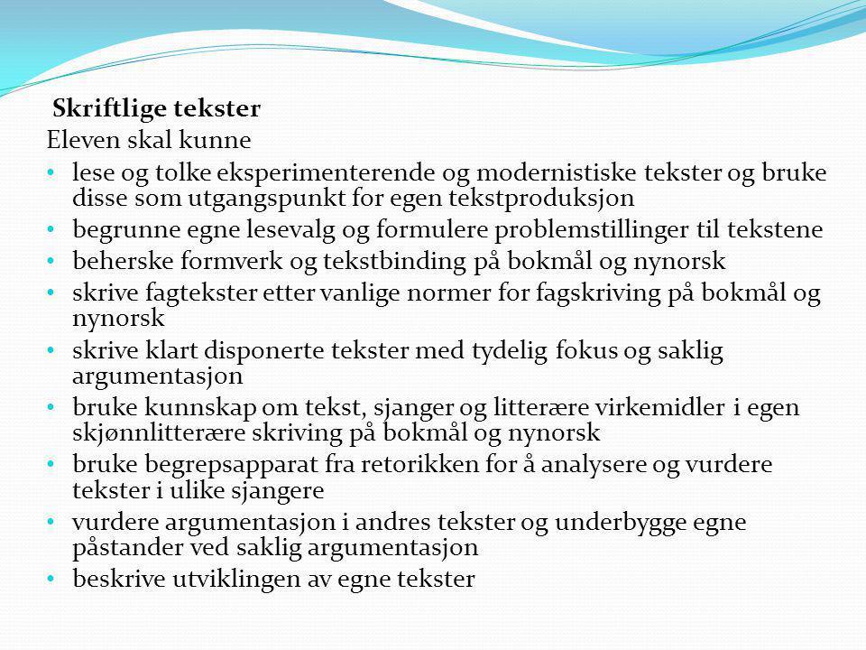 Skriftlige tekster Eleven skal kunne.