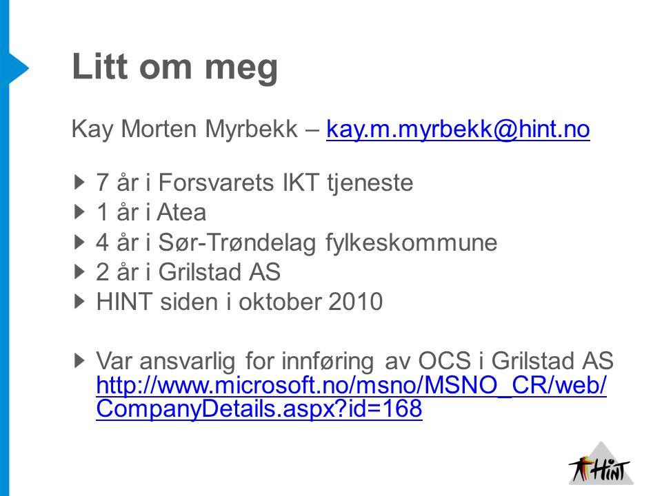 Litt om meg Kay Morten Myrbekk – kay.m.myrbekk@hint.no
