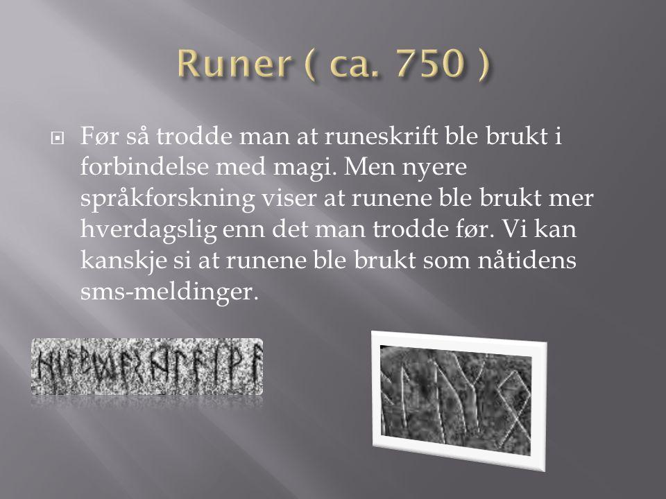 Runer ( ca. 750 )