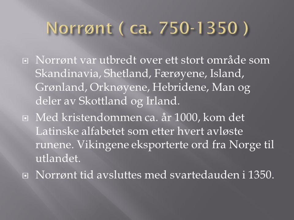 Norrønt ( ca. 750-1350 )