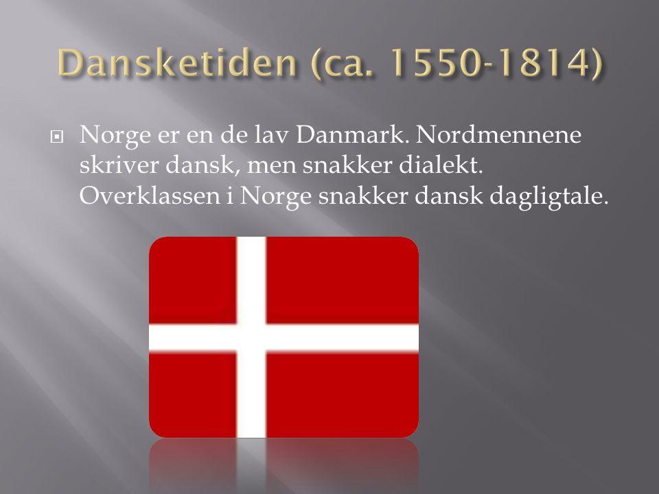 Dansketiden (ca. 1550-1814) Norge er en de lav Danmark.