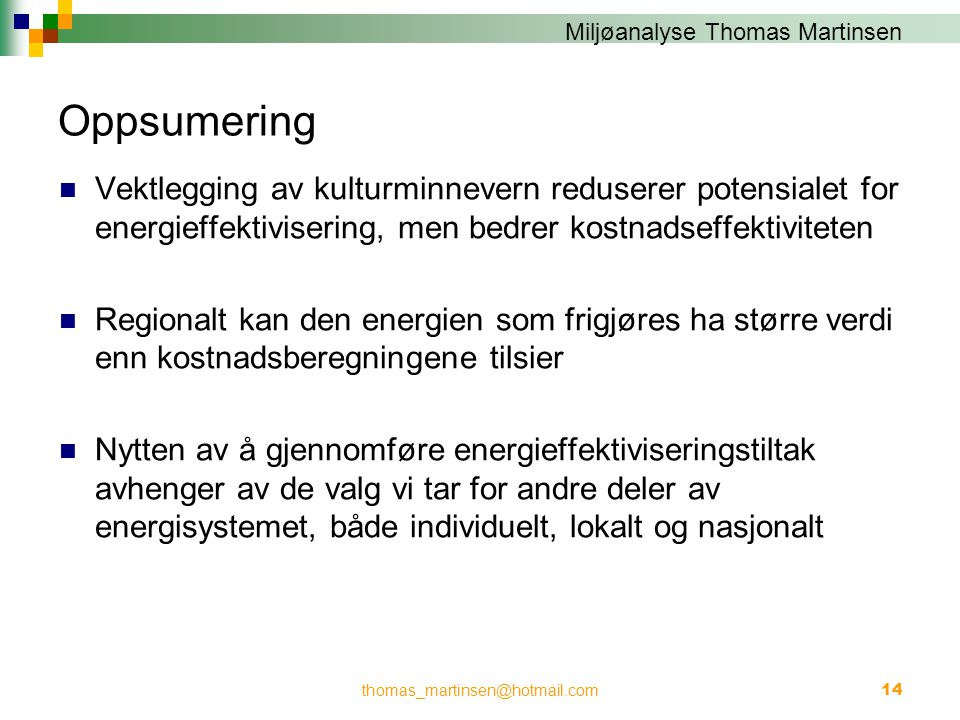 Oppsumering Vektlegging av kulturminnevern reduserer potensialet for energieffektivisering, men bedrer kostnadseffektiviteten.