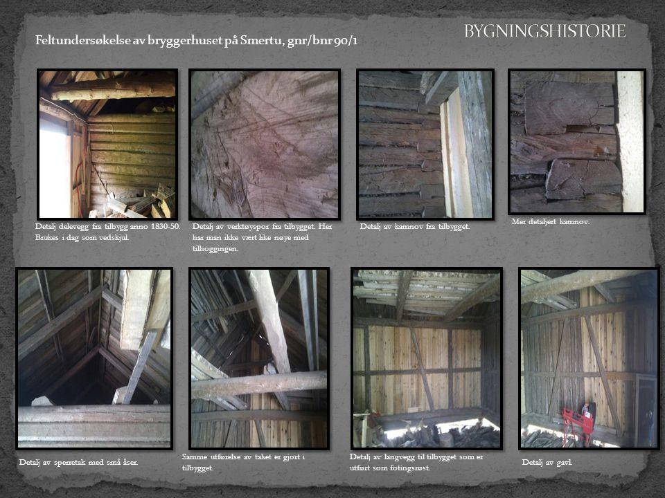 BYGNINGSHISTORIE Feltundersøkelse av bryggerhuset på Smertu, gnr/bnr 90/1. Mer detaljert kamnov. Detalj delevegg fra tilbygg anno 1830-50.
