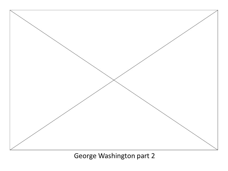 George Washington part 2