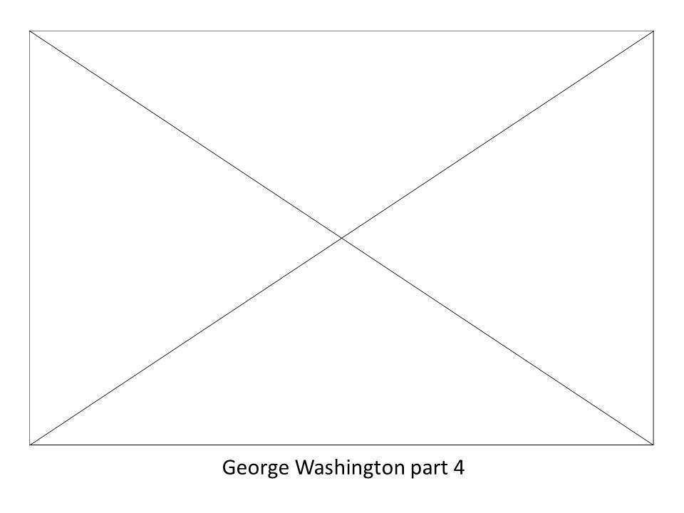 George Washington part 4