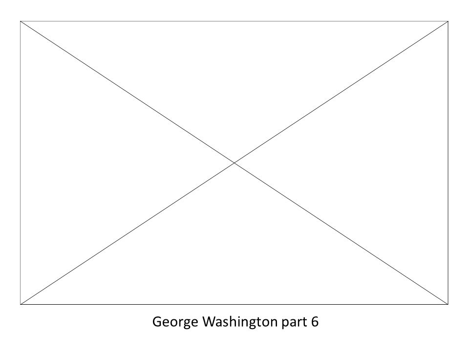 George Washington part 6