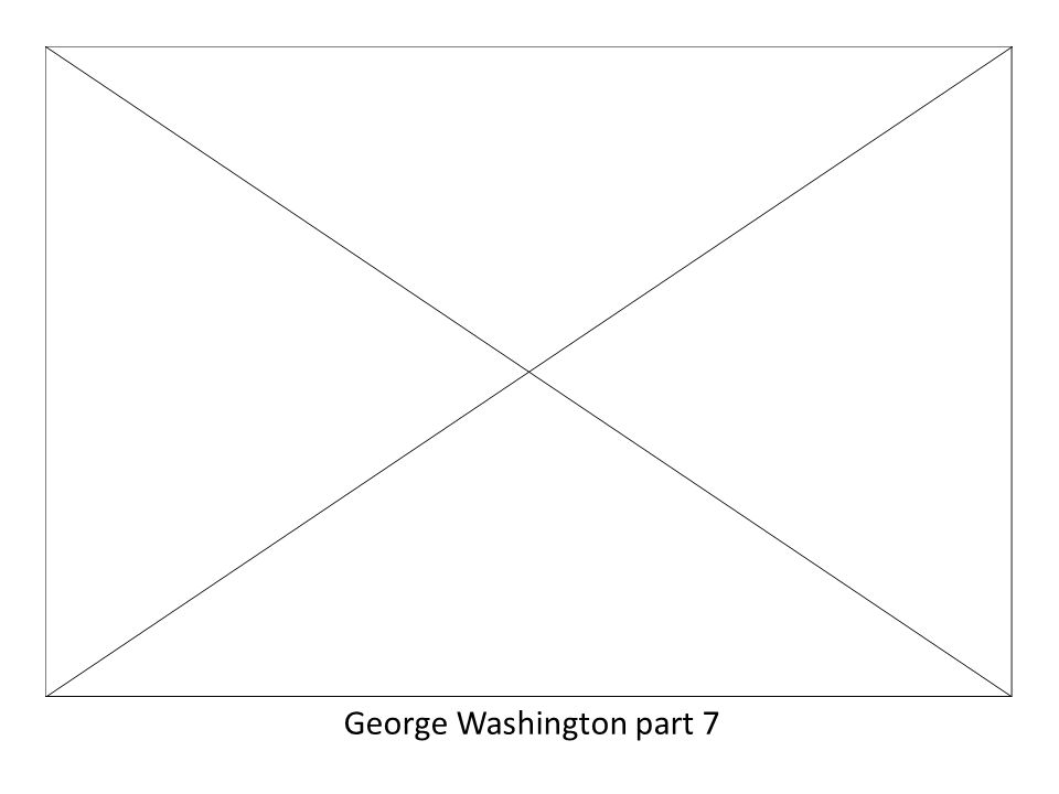 George Washington part 7