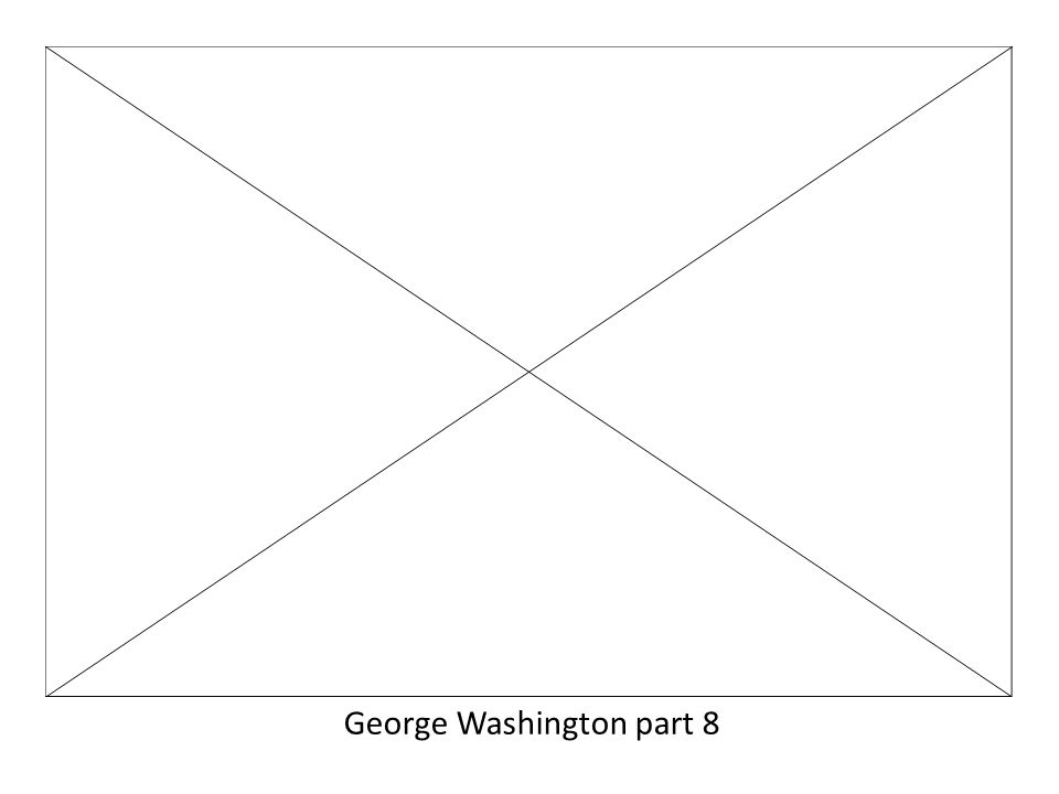 George Washington part 8