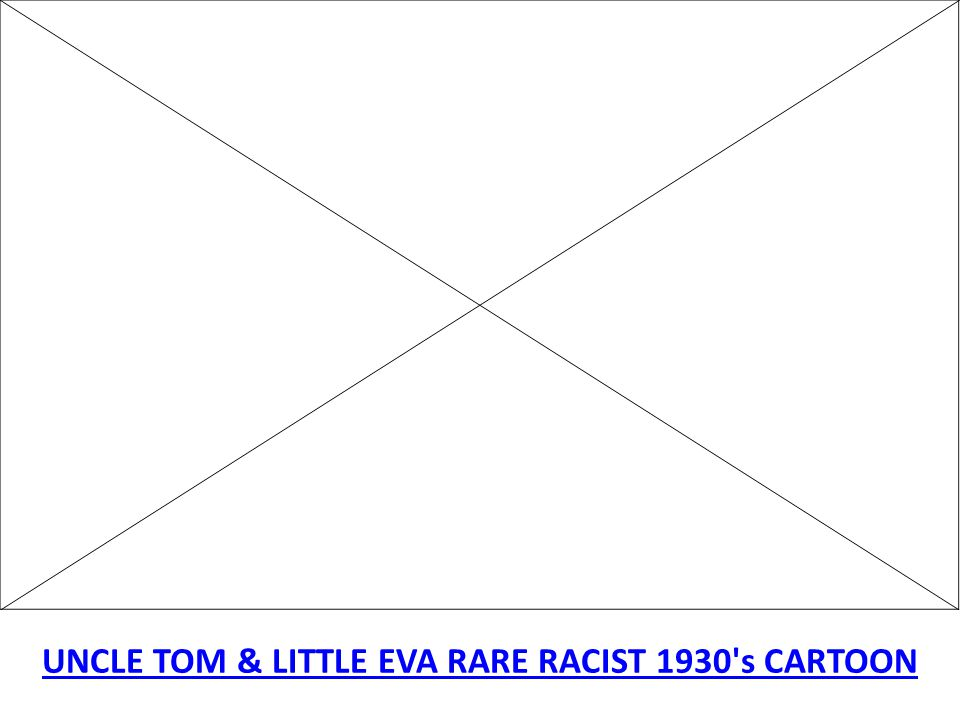 UNCLE TOM & LITTLE EVA RARE RACIST 1930 s CARTOON