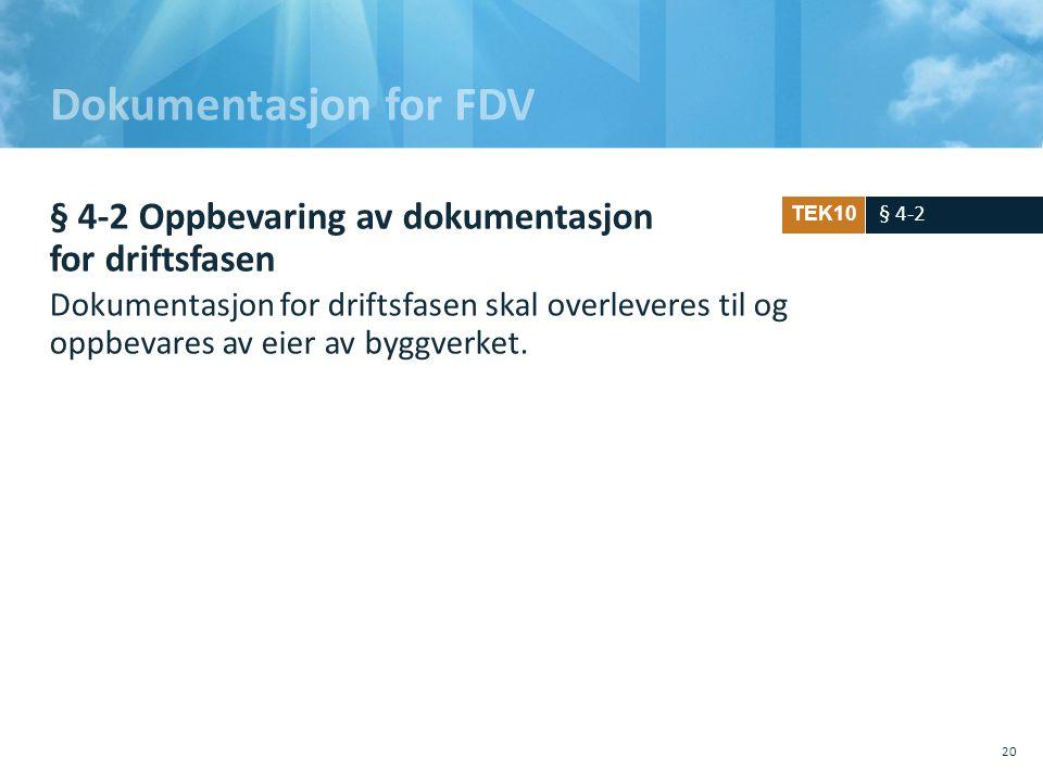 Dokumentasjon for FDV § 4-2 Oppbevaring av dokumentasjon for driftsfasen.