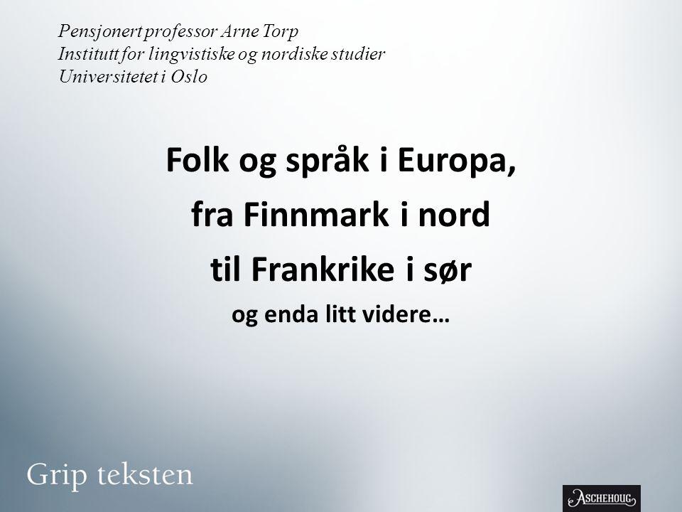 Folk og språk i Europa, fra Finnmark i nord til Frankrike i sør