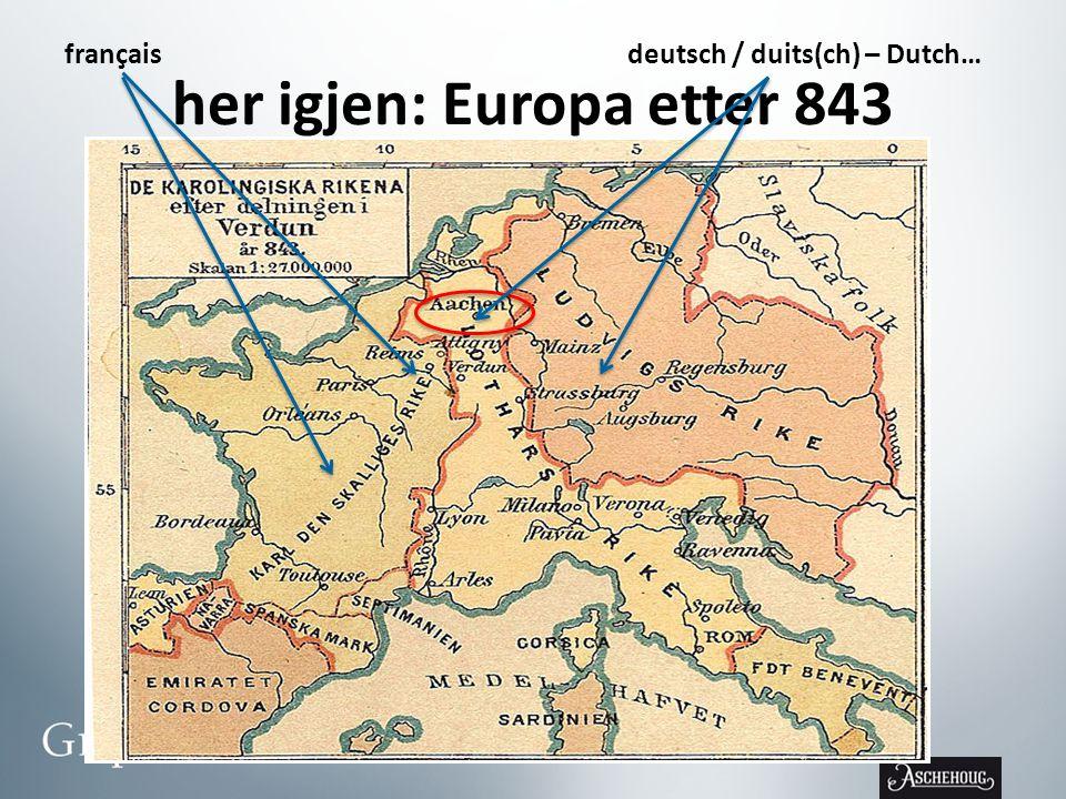her igjen: Europa etter 843