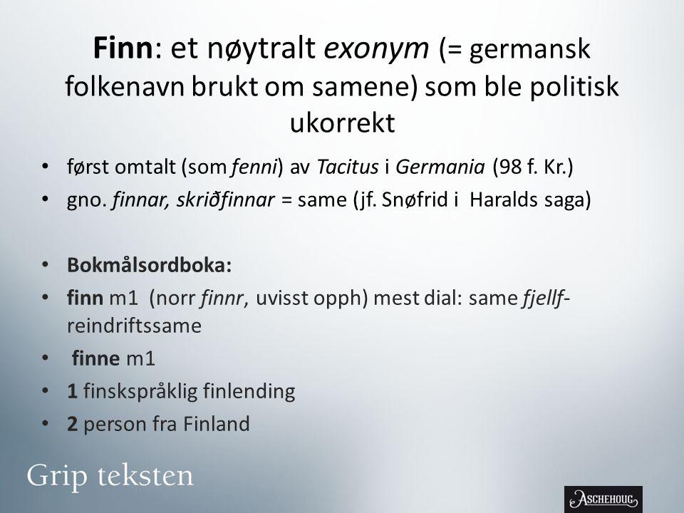Finn: et nøytralt exonym (= germansk folkenavn brukt om samene) som ble politisk ukorrekt