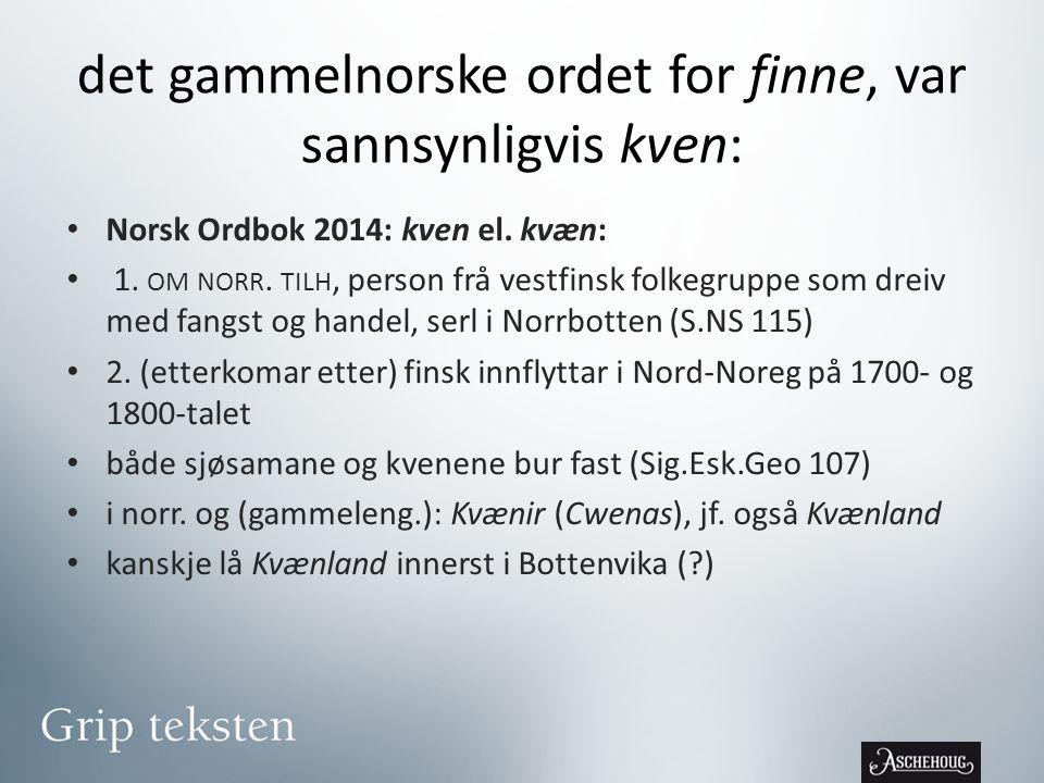 det gammelnorske ordet for finne, var sannsynligvis kven: