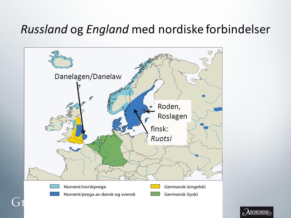 Russland og England med nordiske forbindelser