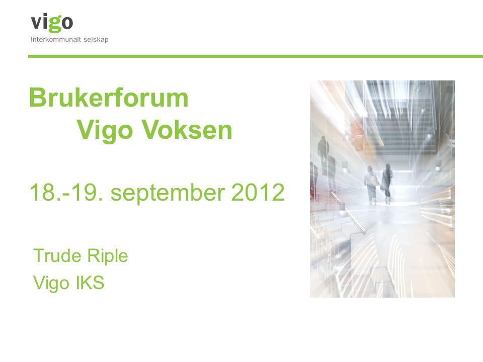 Brukerforum Vigo Voksen 18.-19. september 2012